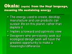 okala oqala from the hopi language meaning life sustaining energy