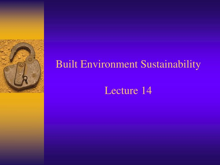 built environment sustainability lecture 14 n.