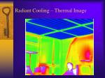 radiant cooling thermal image