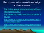 resources to increase knowledge and awareness