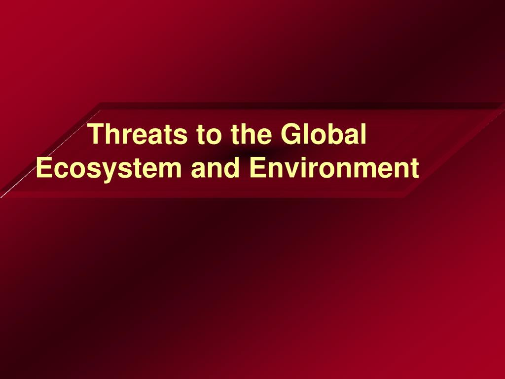 Threats to the Global