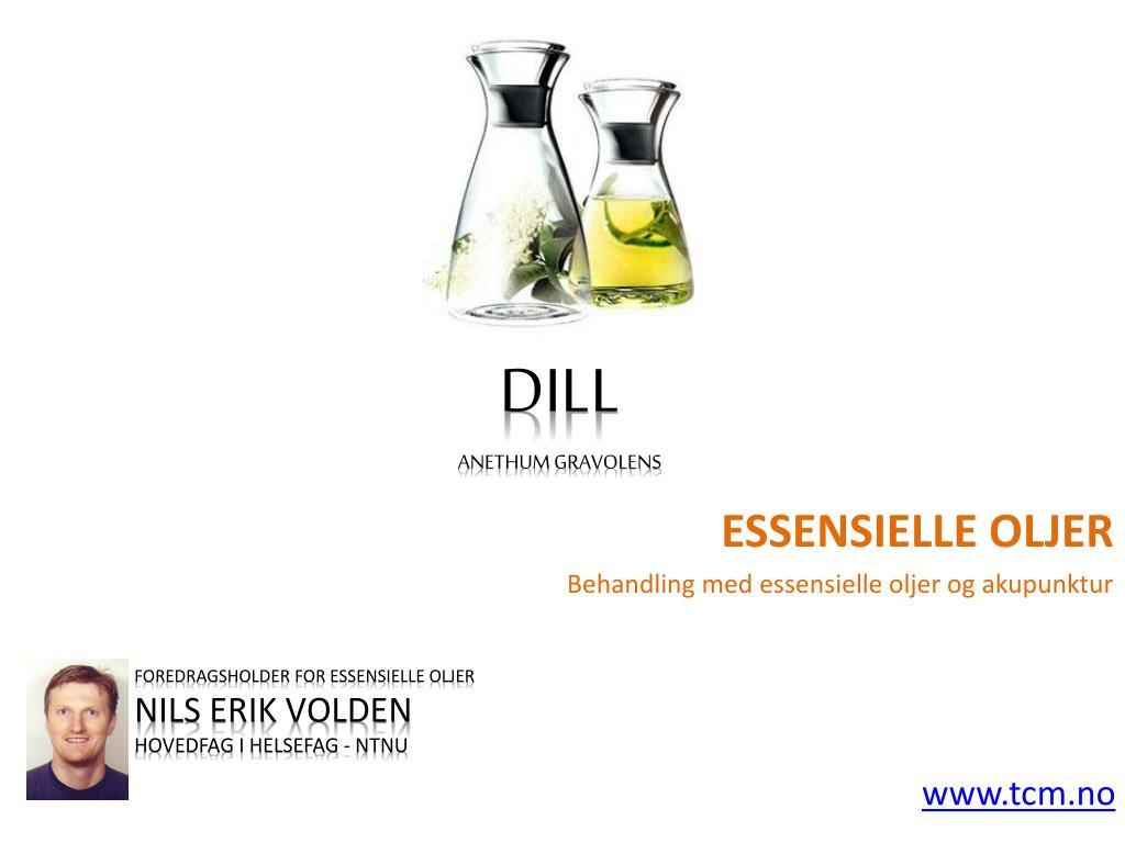 foredragsholder for essensielle oljer nils erik volden hovedfag i helsefag ntnu www tcm no l.