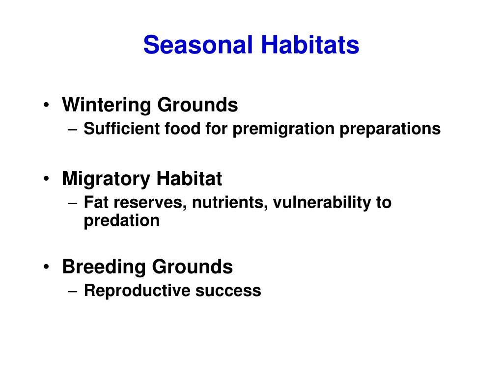 Seasonal Habitats