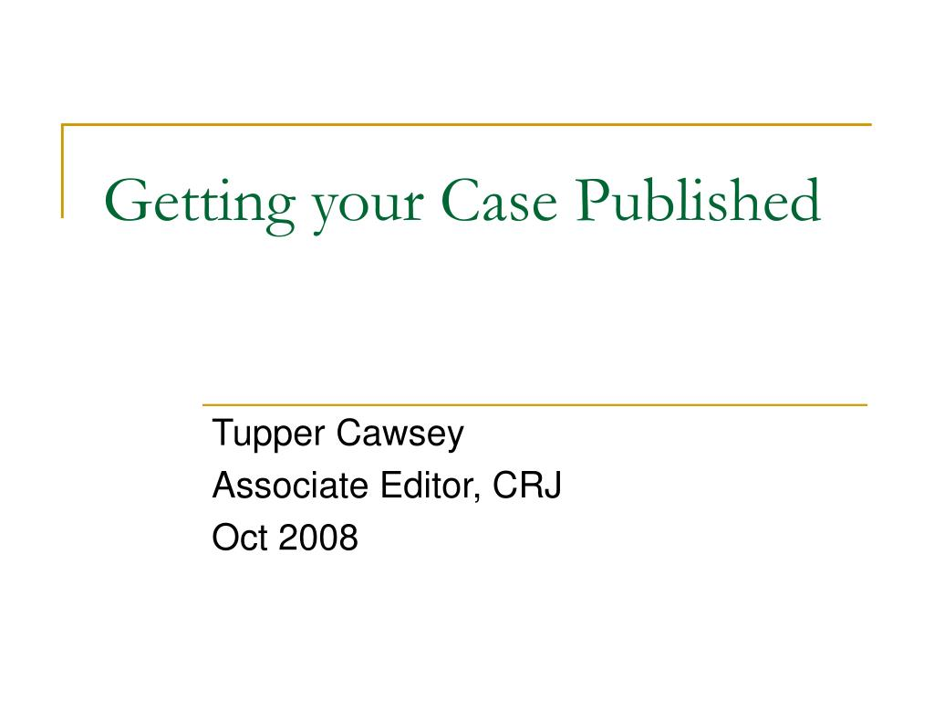 Getting your Case Published