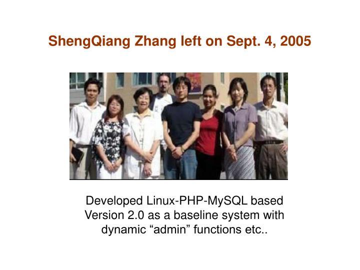 Shengqiang zhang left on sept 4 2005
