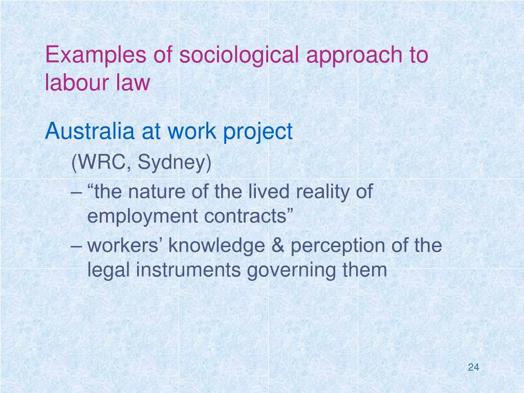 Examples of sociological approach to labour law
