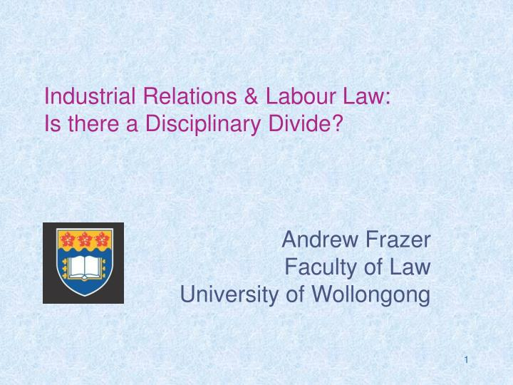Industrial relations labour law is there a disciplinary divide