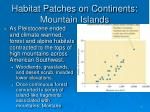 habitat patches on continents mountain islands