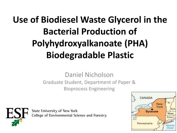 Use of Biodiesel Waste Glycerol in the Bacterial Production of Polyhydroxyalkanoate (PHA) Biodegrada...