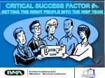 critical success factor 1 getting the right people into the wsp team