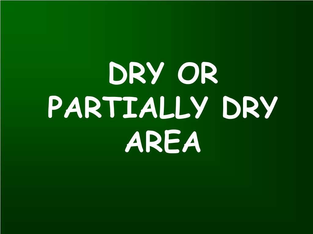 DRY OR