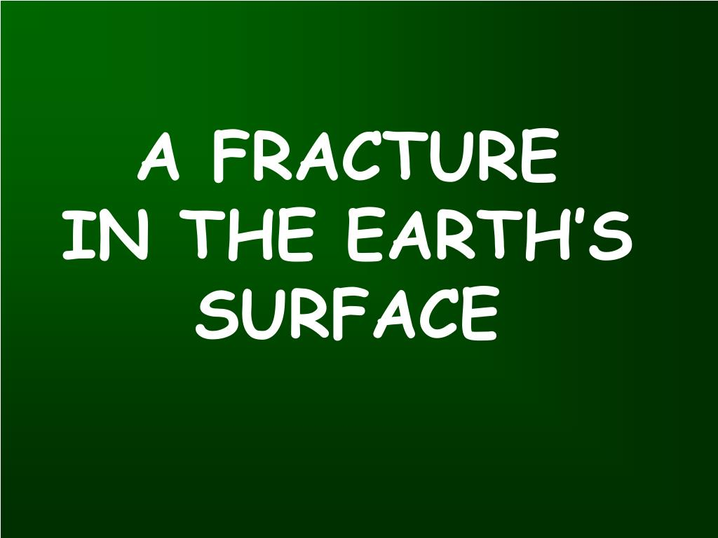 A FRACTURE