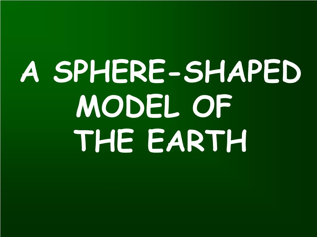 A SPHERE-SHAPED