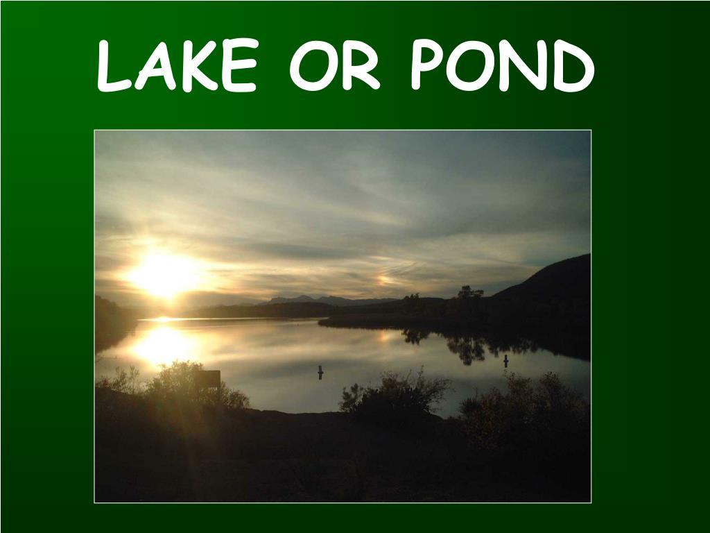 LAKE OR POND