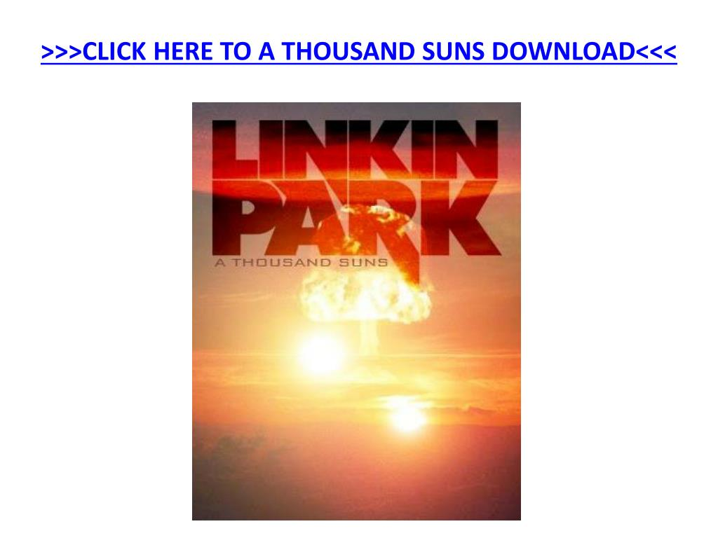 click here to a thousand suns download l.