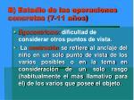 b estadio de las operaciones concretas 7 11 a os18