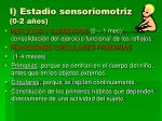 i estadio sensoriomotriz 0 2 a os