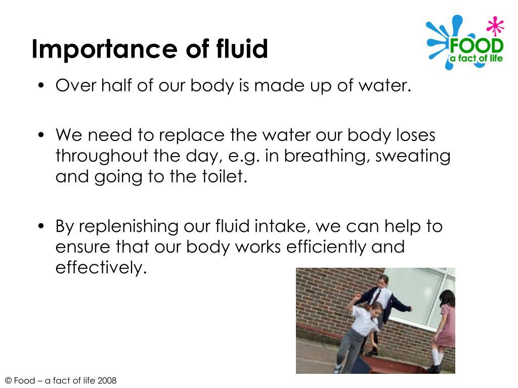 Importance of fluid