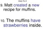 daily fix it matt created a new recipe for muffins the muffins have strawberries inside