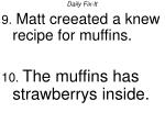 daily fix it matt creeated a knew recipe for muffins the muffins has strawberrys inside