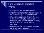 how exception handling works