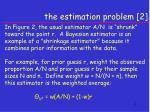 the estimation problem 2