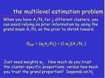 the multilevel estimation problem