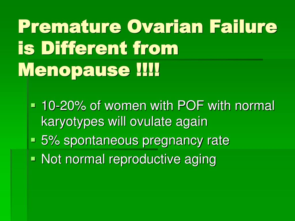Premature Ovarian Failure is Different from Menopause !!!!