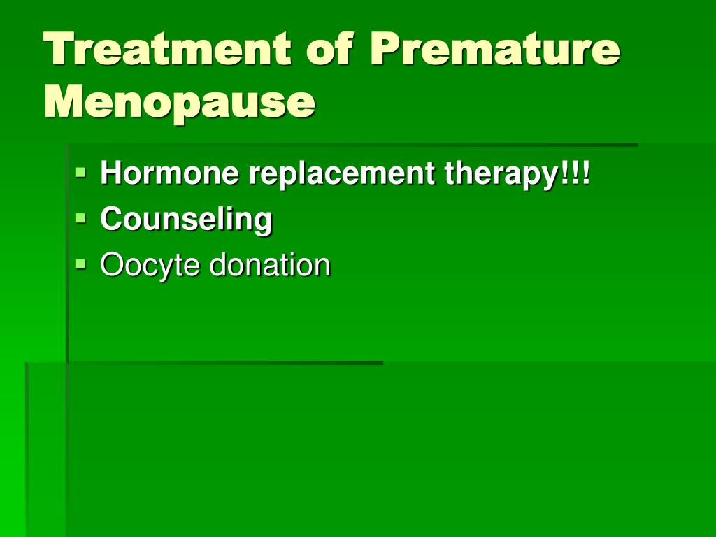 Treatment of Premature Menopause