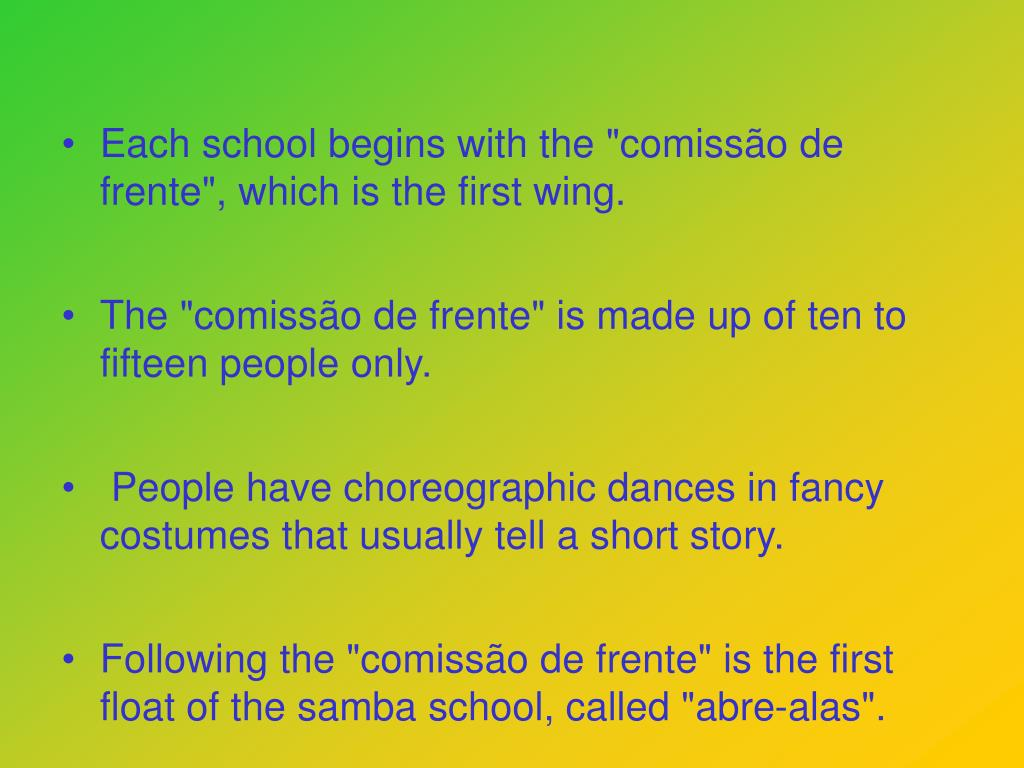"Each school begins with the ""comissão de frente"", which is the first wing."