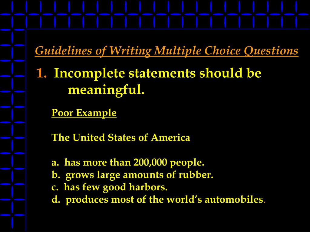 Guidelines of Writing Multiple Choice Questions