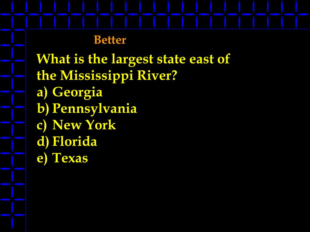 What is the largest state east of