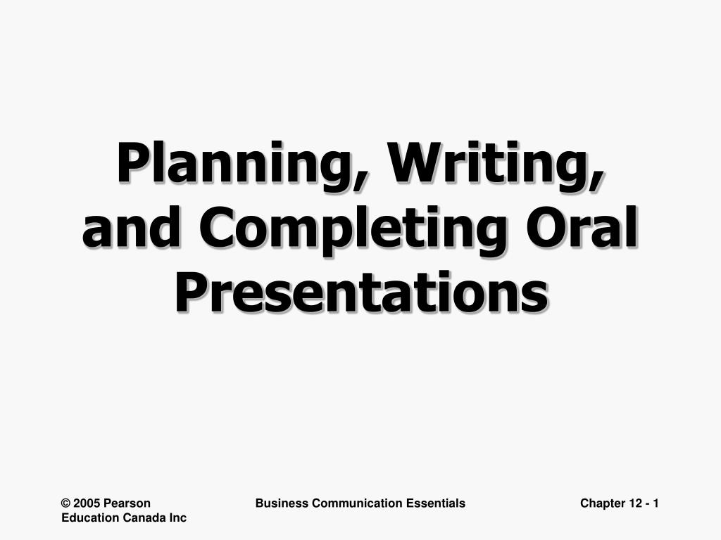planning writing and completing oral presentations l.