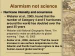 alarmism not science22