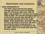 alarmism not science25
