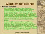alarmism not science26