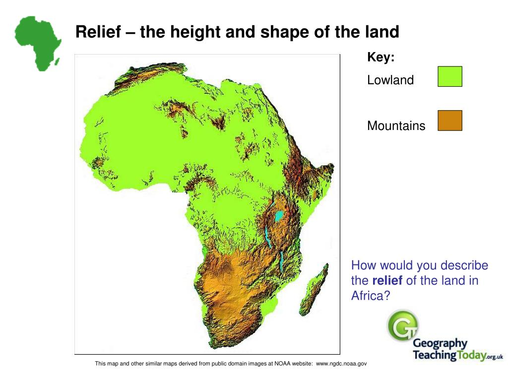 Relief – the height and shape of the land