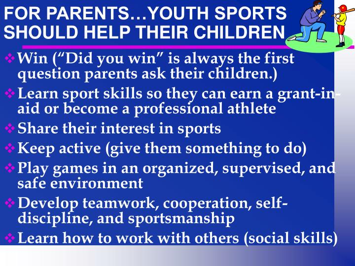 FOR PARENTS…YOUTH SPORTS SHOULD HELP THEIR CHILDREN