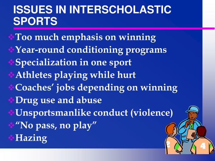 ISSUES IN INTERSCHOLASTIC SPORTS