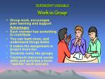 dependent variable work in group