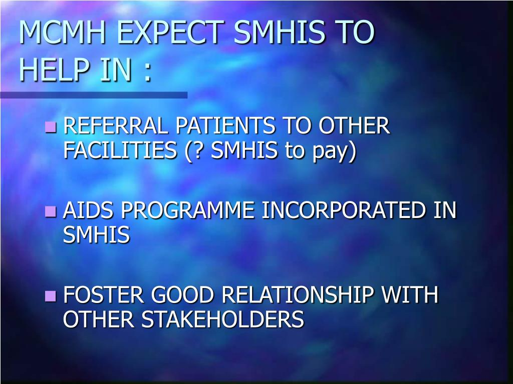 MCMH EXPECT SMHIS TO HELP IN :