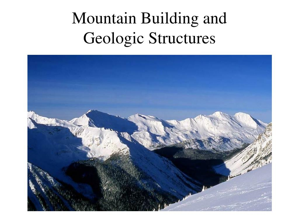mountain building and geologic structures l.