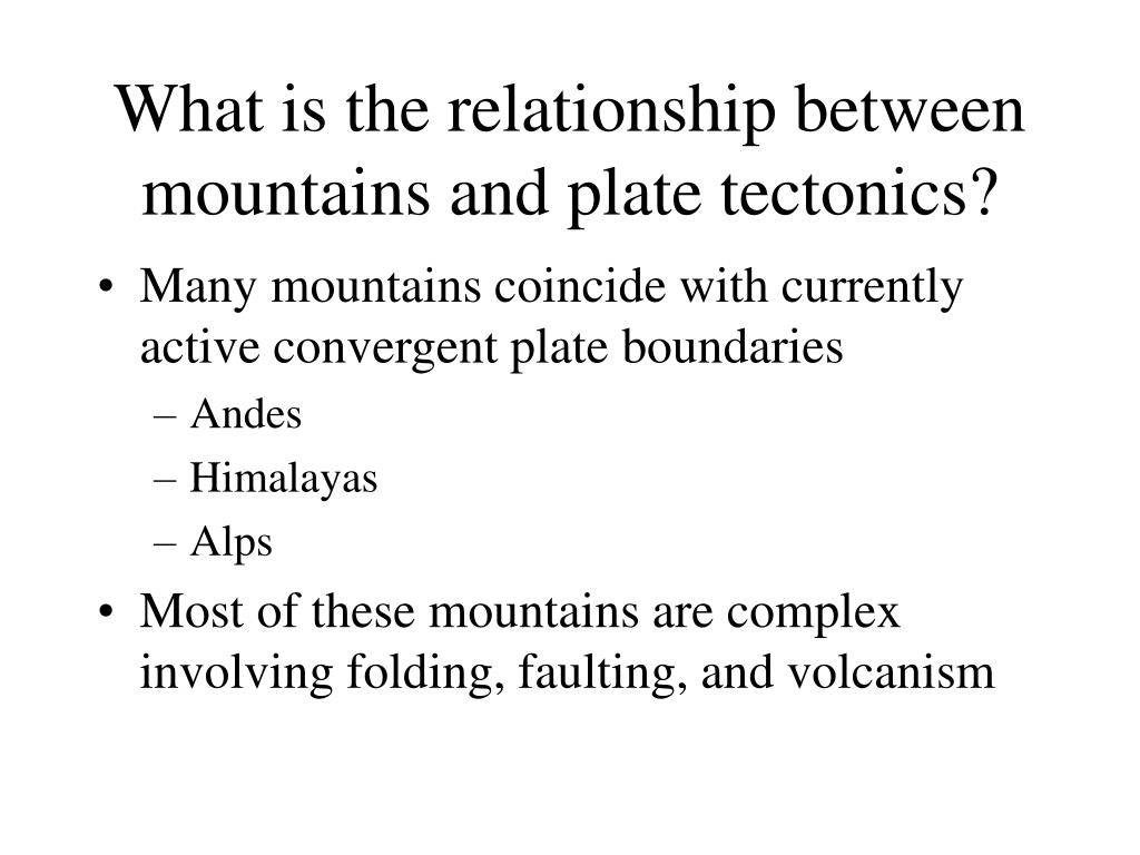 What is the relationship between mountains and plate tectonics?