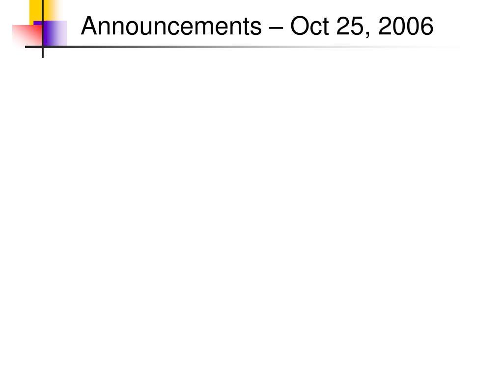 Announcements – Oct 25, 2006