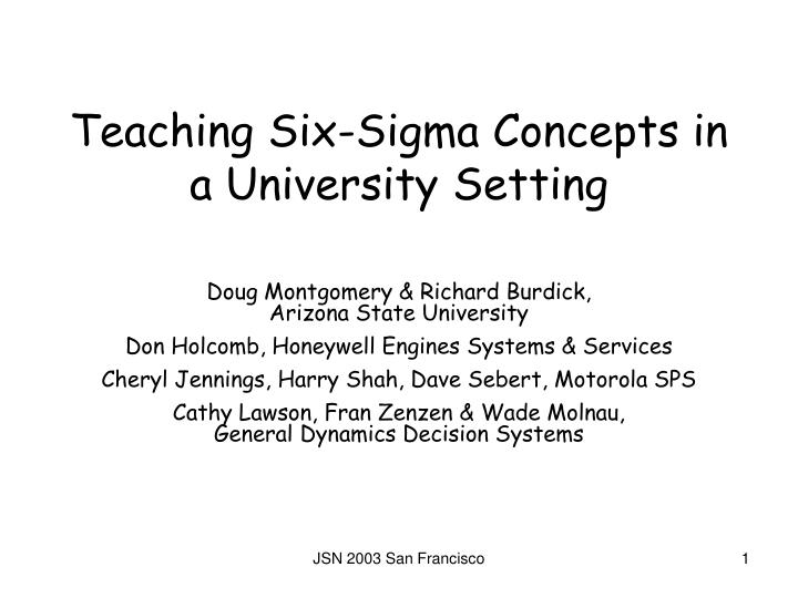 Teaching six sigma concepts in a university setting