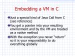 embedding a vm in c