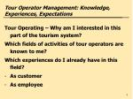 tour operator management knowledge experiences expectations