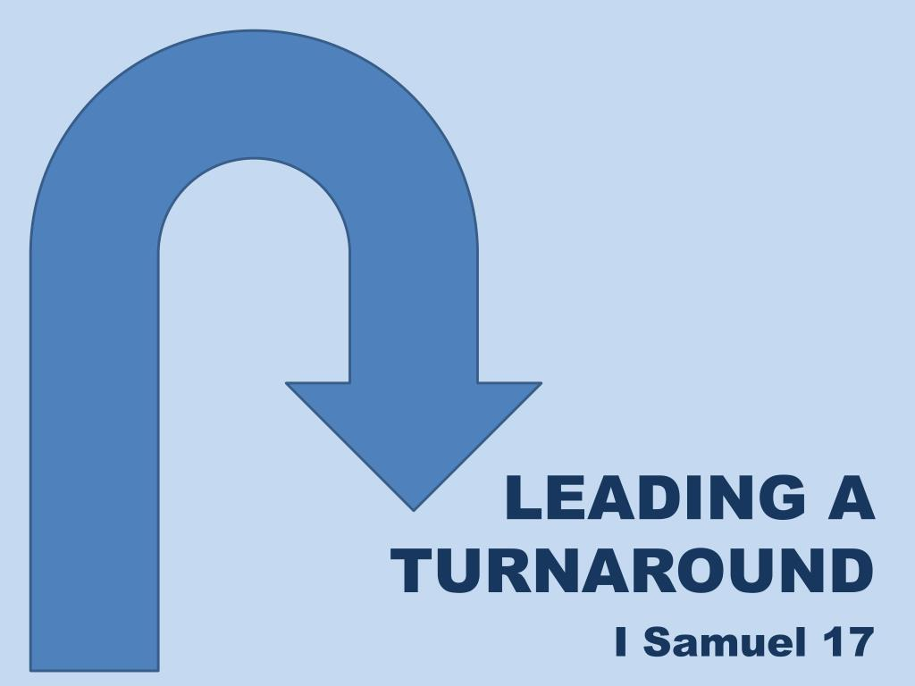 leading a turnaround i samuel 17 l.