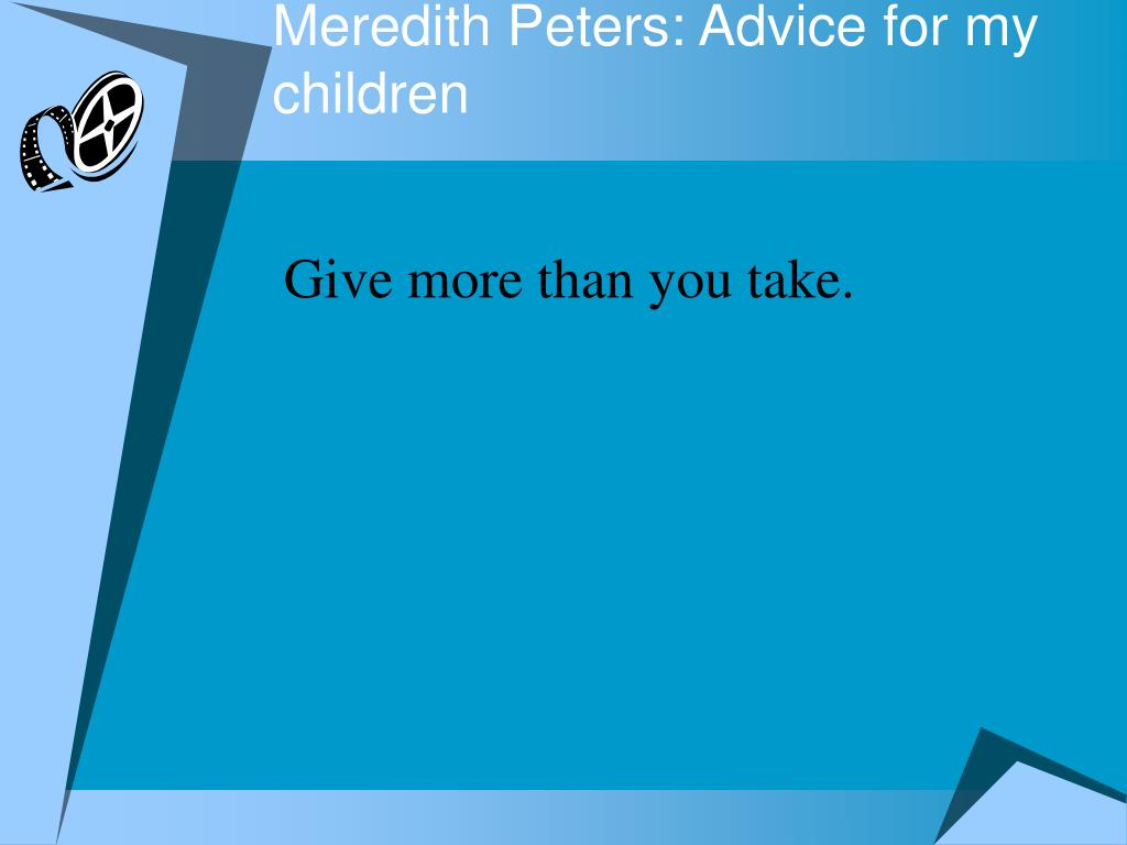 Meredith Peters: Advice for my children
