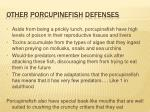other porcupinefish defenses